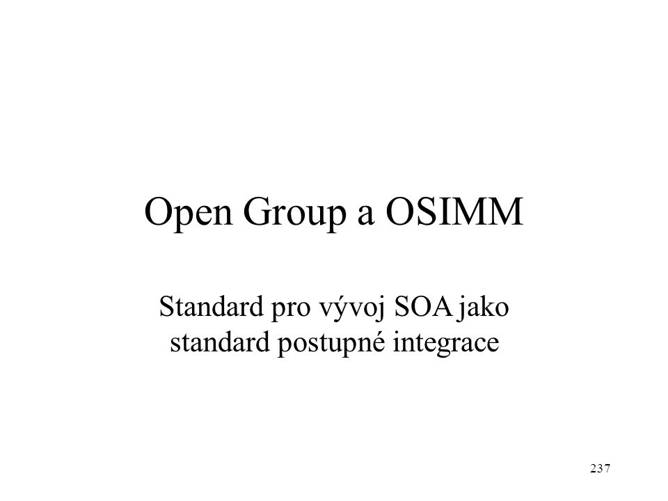 Standard pro vývoj SOA jako standard postupné integrace