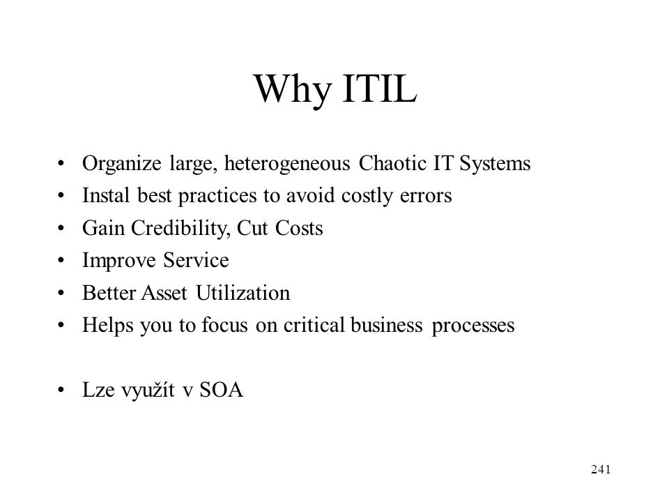 Why ITIL Organize large, heterogeneous Chaotic IT Systems