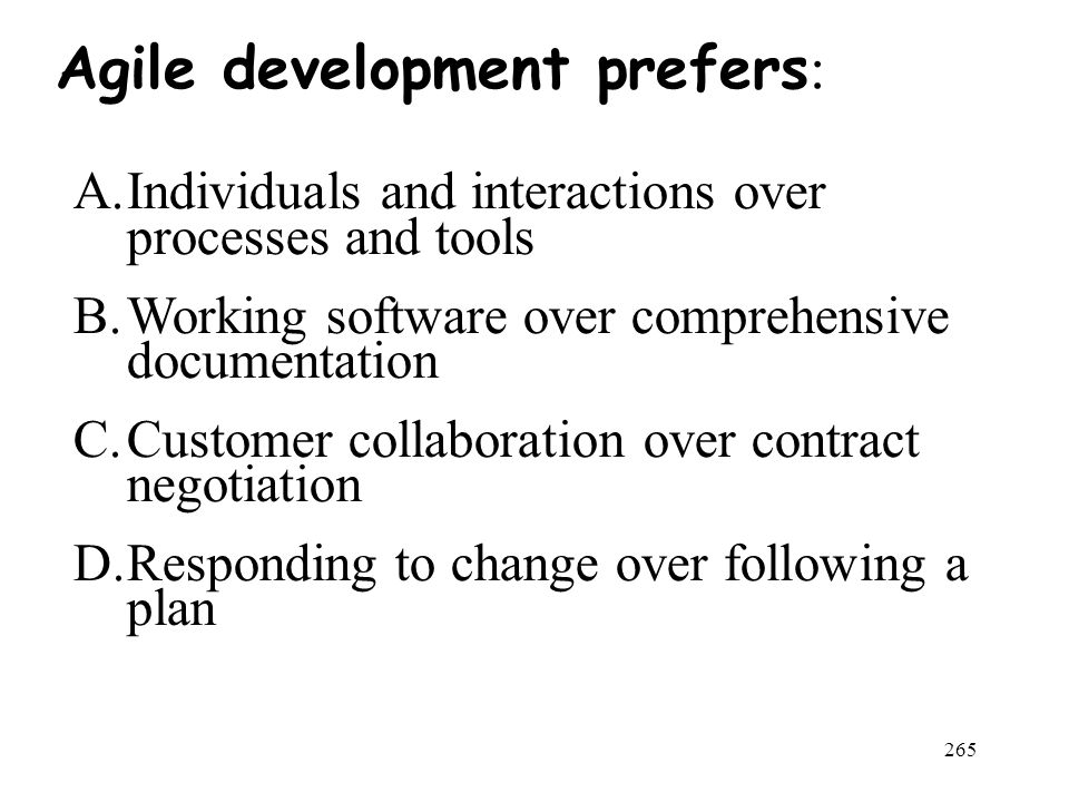 Agile development prefers:
