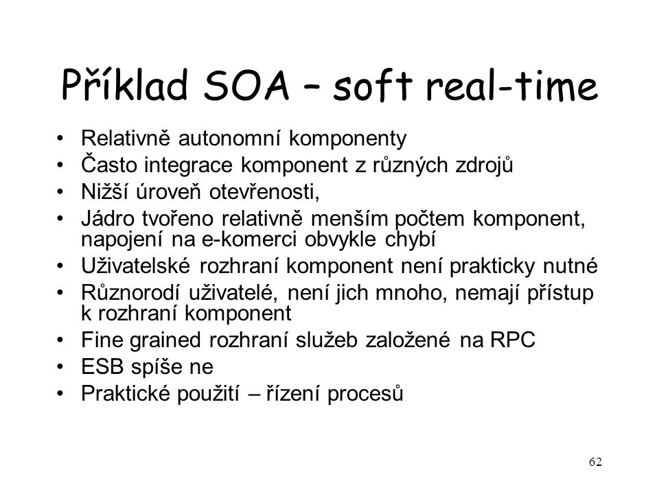Příklad SOA – soft real-time