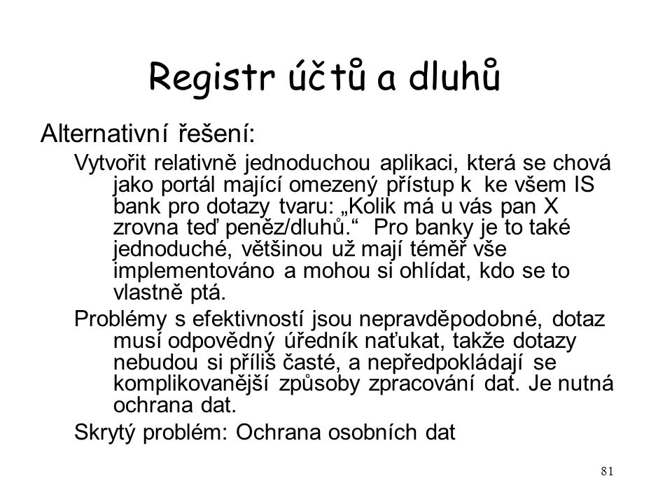 Registr účtů a dluhů Alternativní řešení: