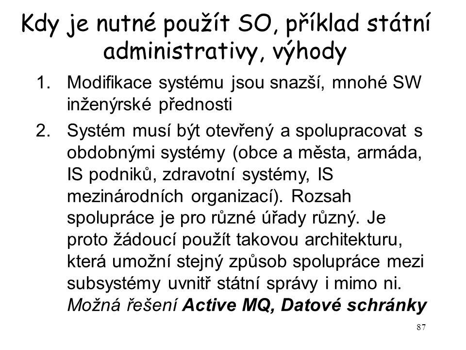 Kdy je nutné použít SO, příklad státní administrativy, výhody