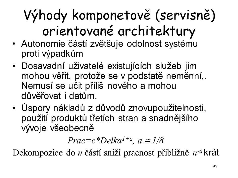 Výhody komponetově (servisně) orientované architektury