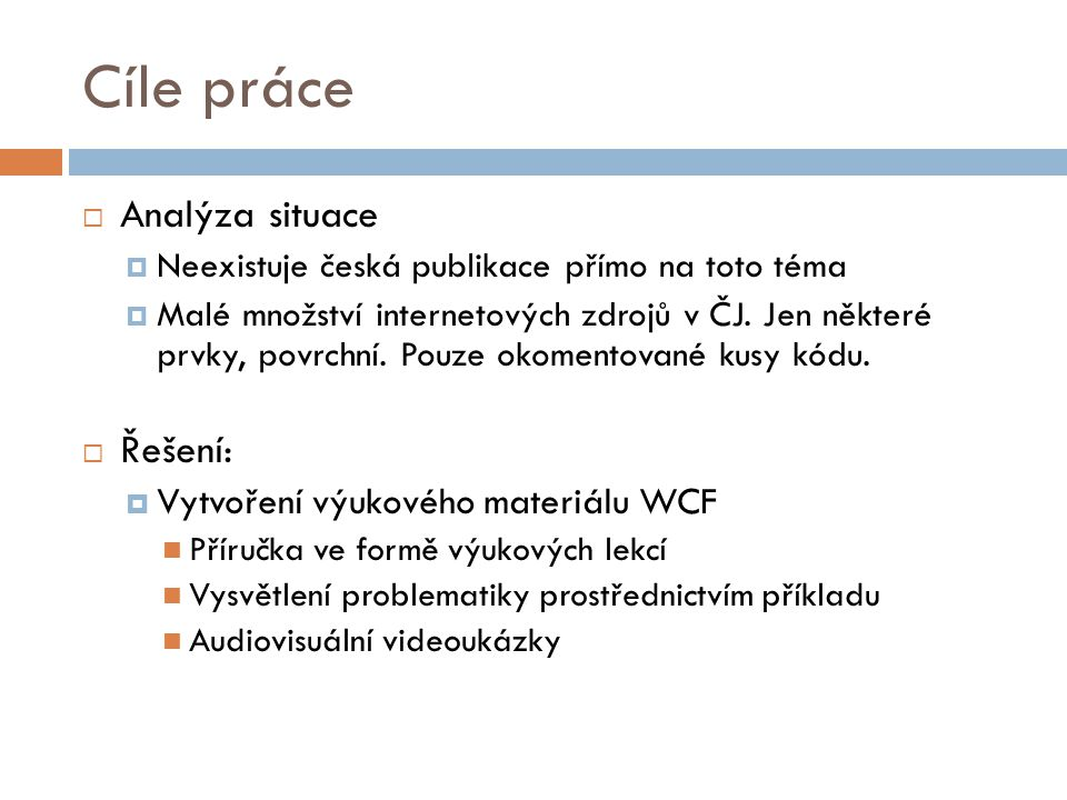 Cíle práce Analýza situace Řešení: Vytvoření výukového materiálu WCF