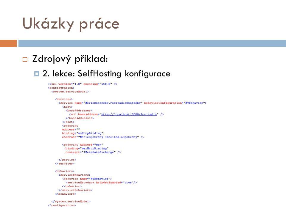 Ukázky práce Zdrojový příklad: 2. lekce: SelfHosting konfigurace
