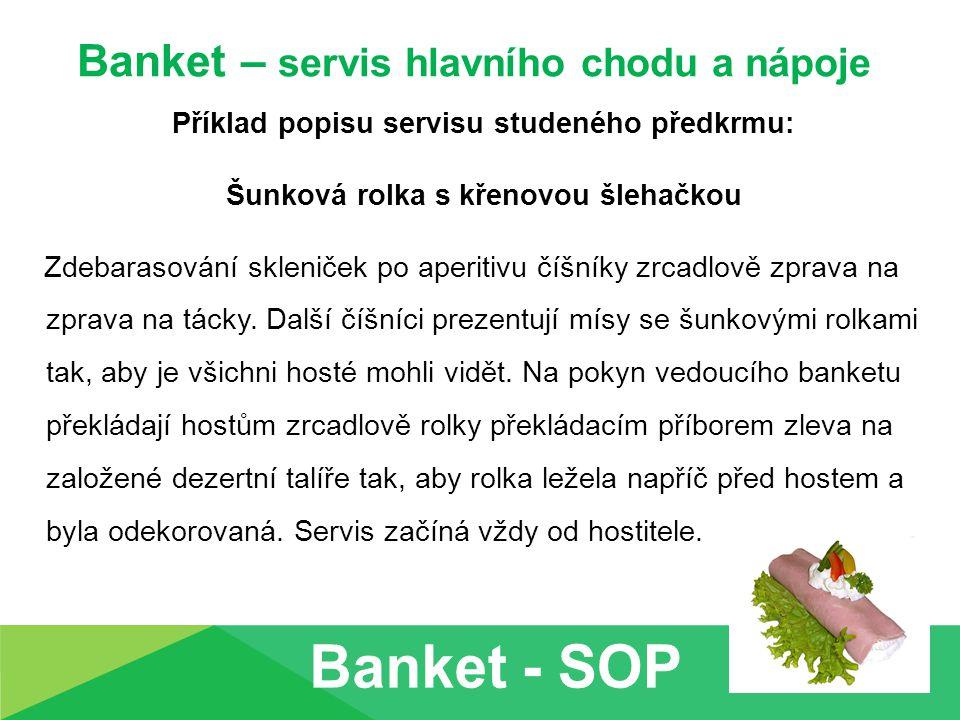 Banket - SOP Banket – servis hlavního chodu a nápoje