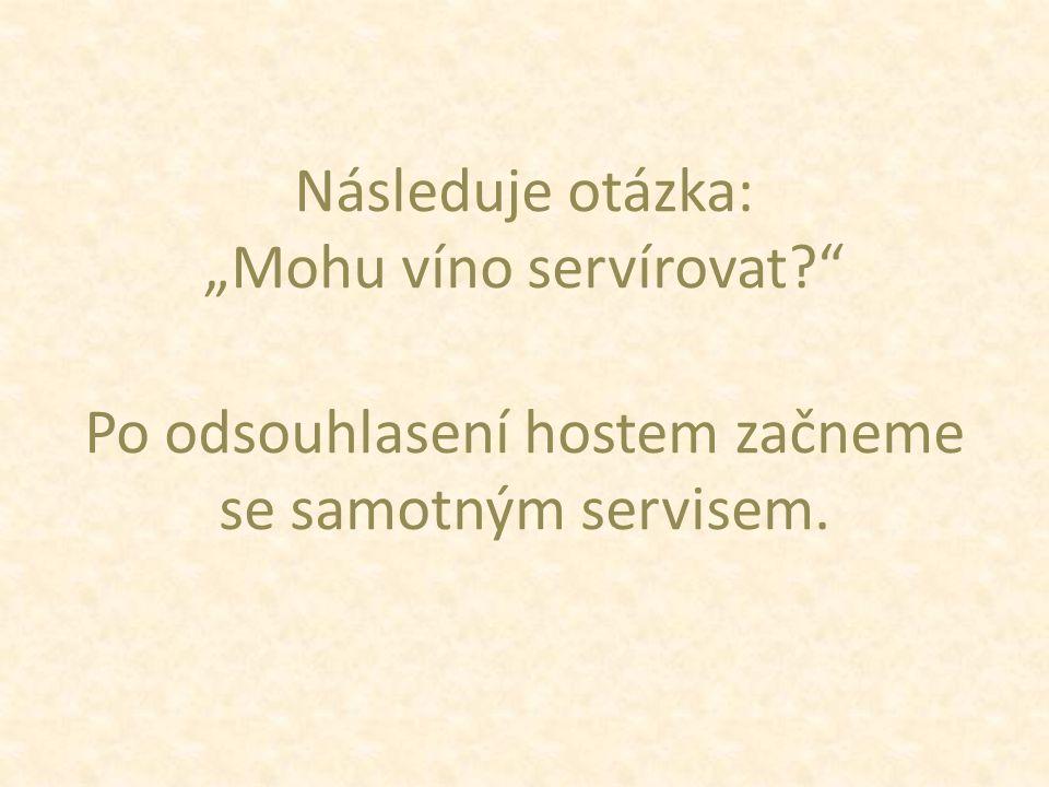 """""""Mohu víno servírovat Po odsouhlasení hostem začneme"""
