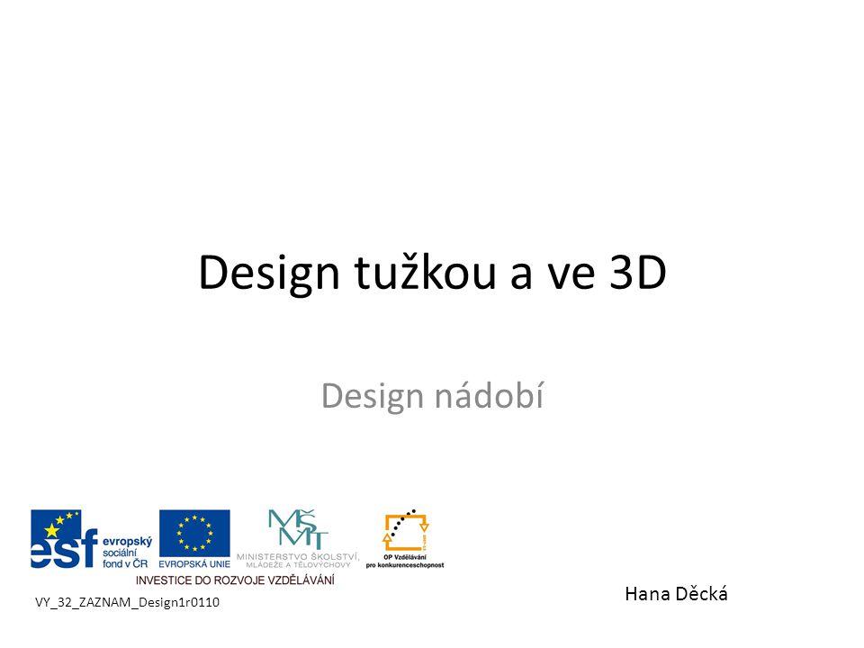 Design tužkou a ve 3D Design nádobí Hana Děcká