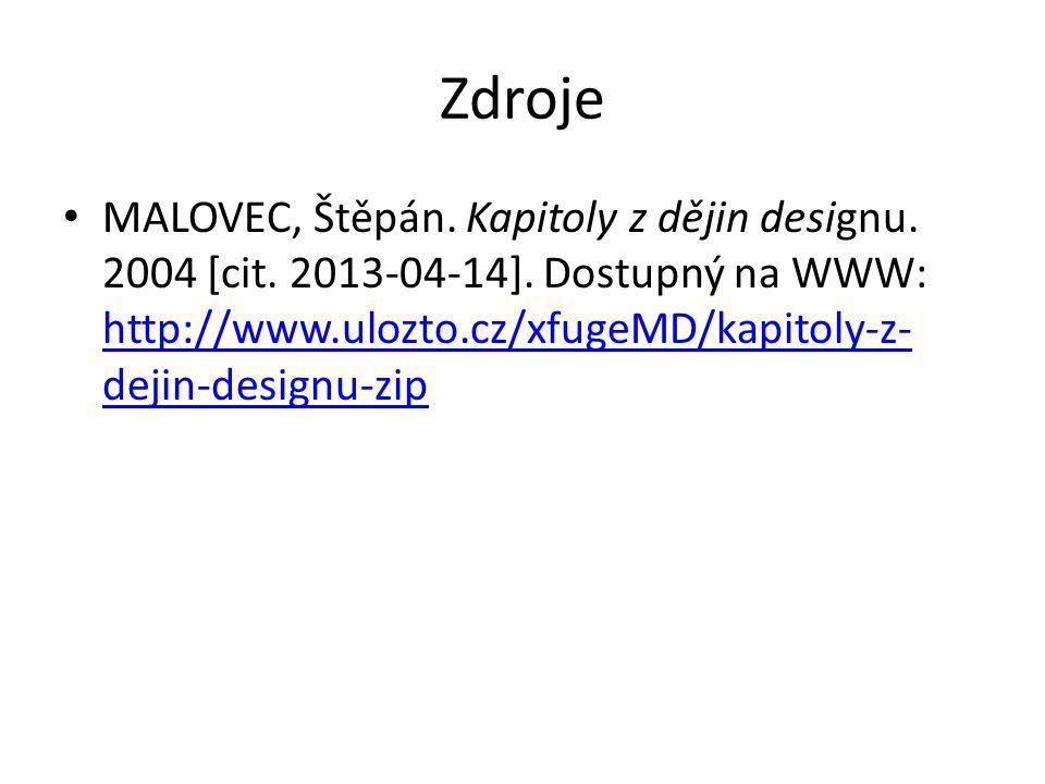 Zdroje MALOVEC, Štěpán. Kapitoly z dějin designu.
