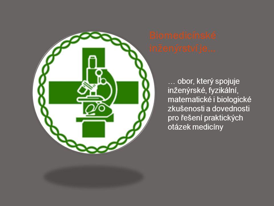 Biomedicínské inženýrství je…