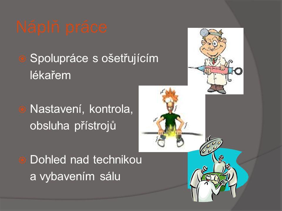 Náplň práce Spolupráce s ošetřujícím lékařem Nastavení, kontrola,