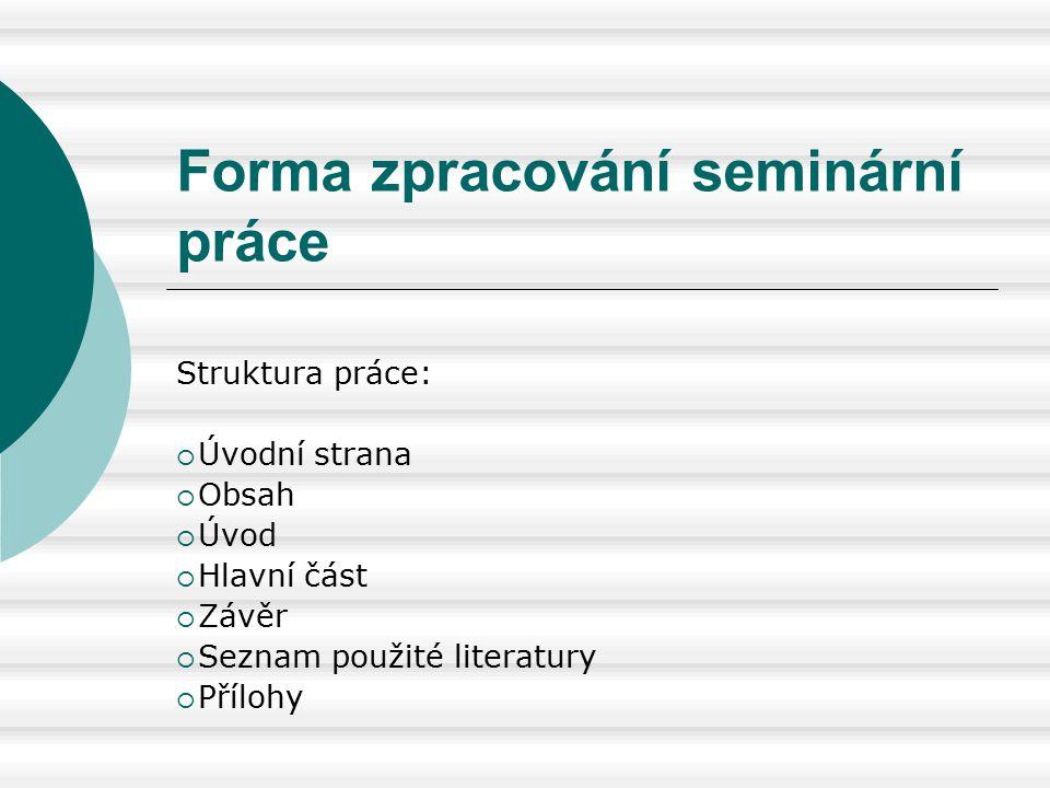 Forma zpracování seminární práce