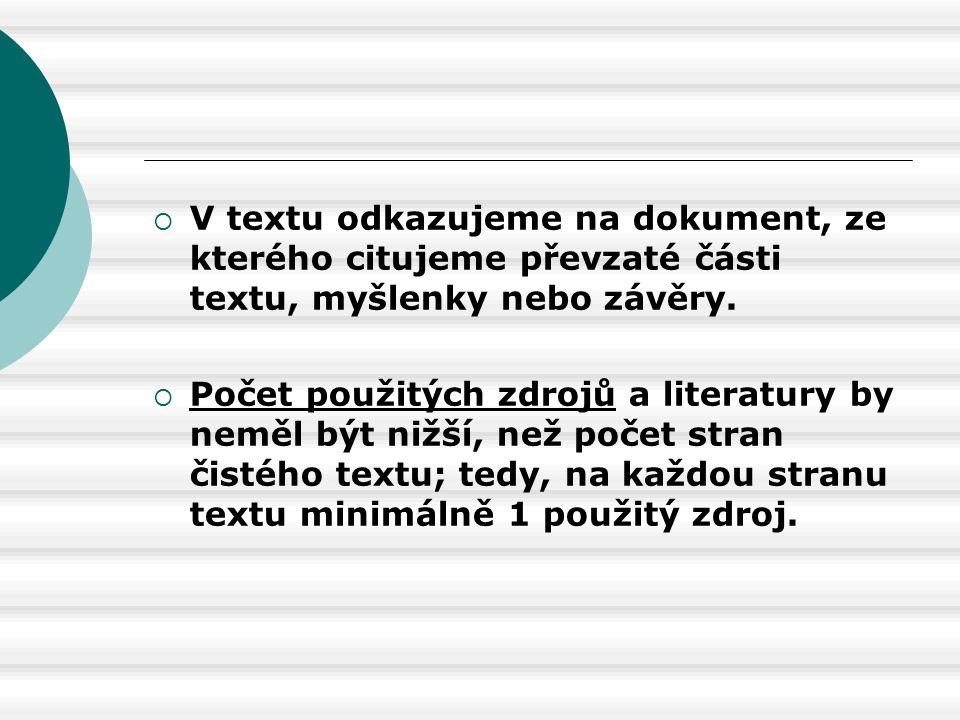 V textu odkazujeme na dokument, ze kterého citujeme převzaté části textu, myšlenky nebo závěry.