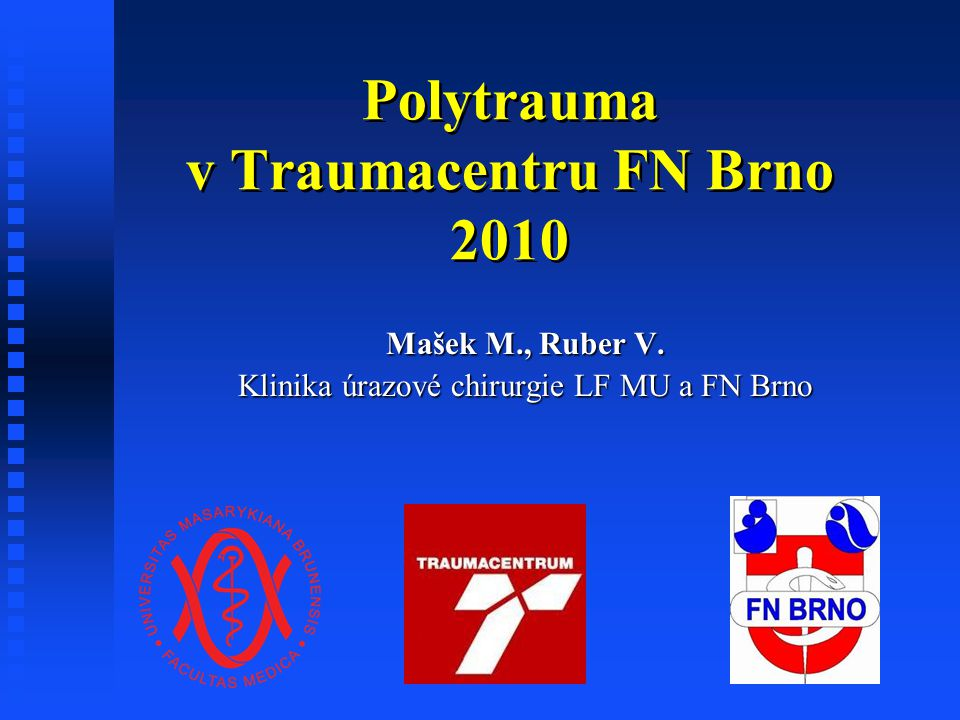 Polytrauma v Traumacentru FN Brno 2010