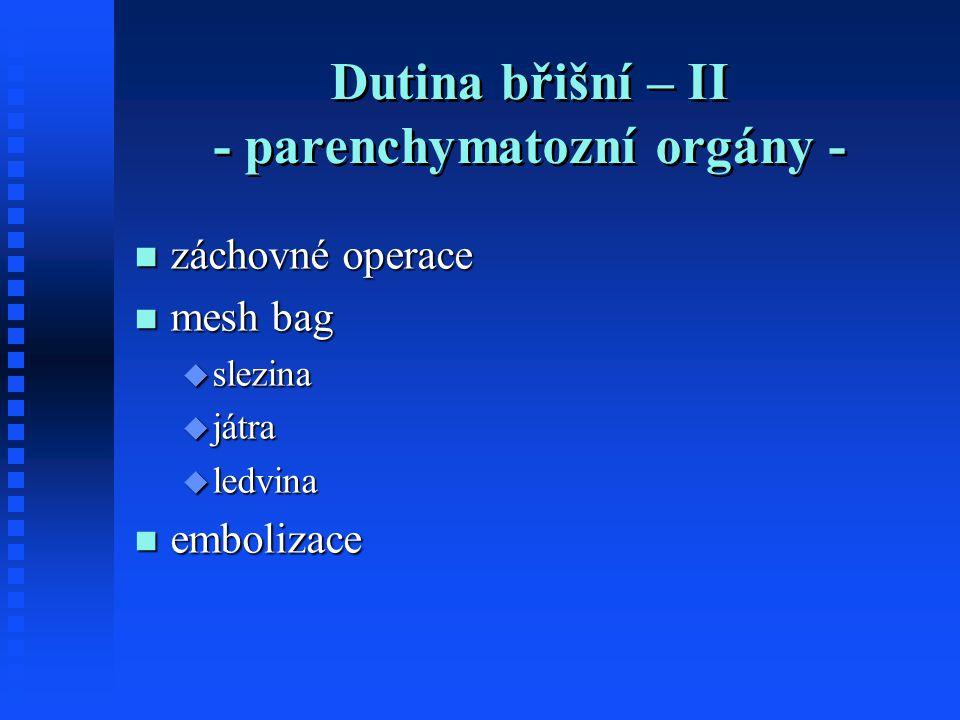 Dutina břišní – II - parenchymatozní orgány -