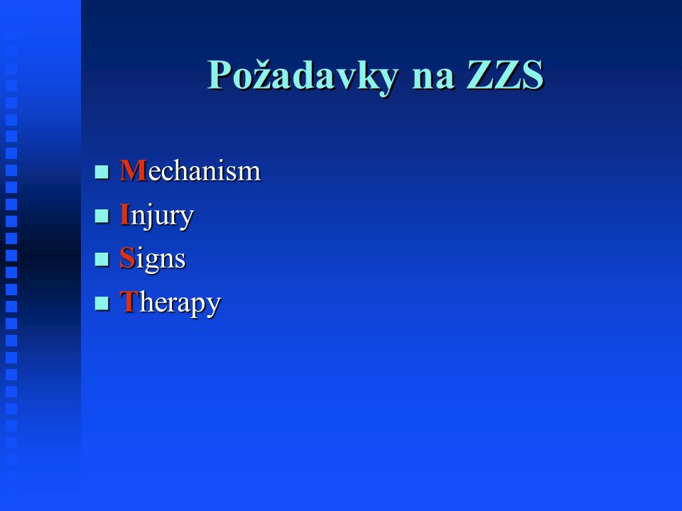 Požadavky na ZZS Mechanism Injury Signs Therapy