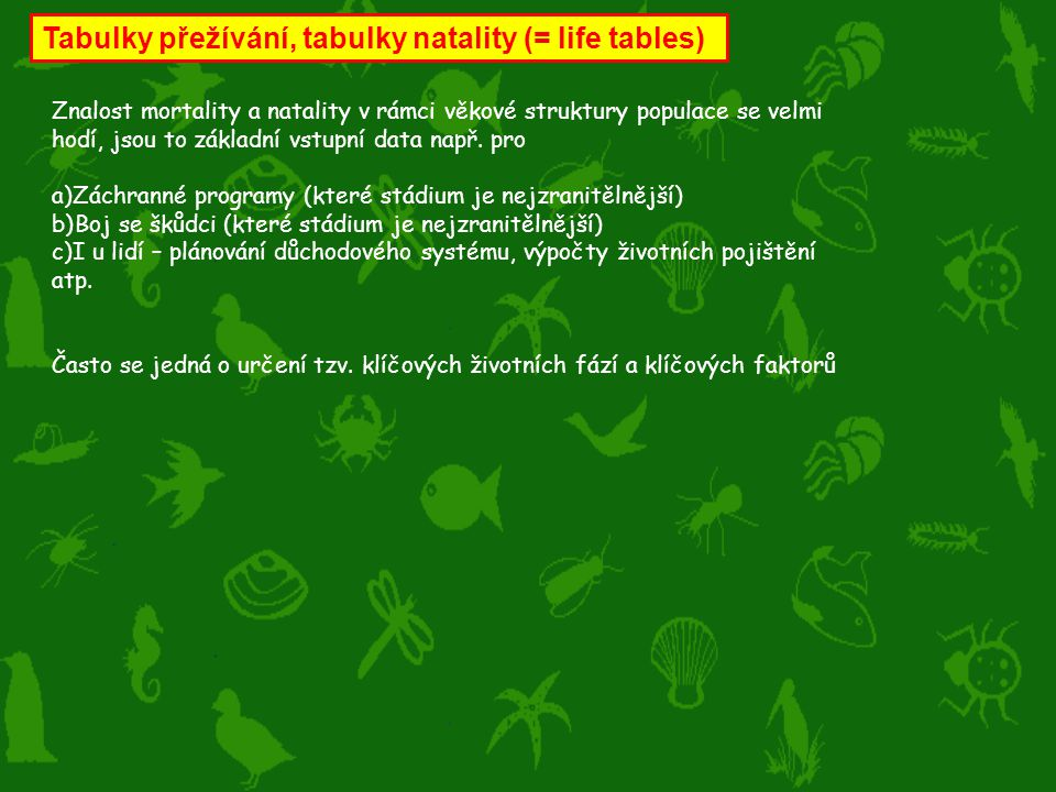 Tabulky přežívání, tabulky natality (= life tables)