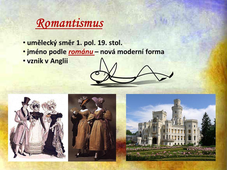 Romantismus umělecký směr 1. pol. 19. stol.