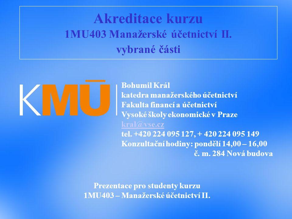 Akreditace kurzu 1MU403 Manažerské účetnictví II. vybrané části