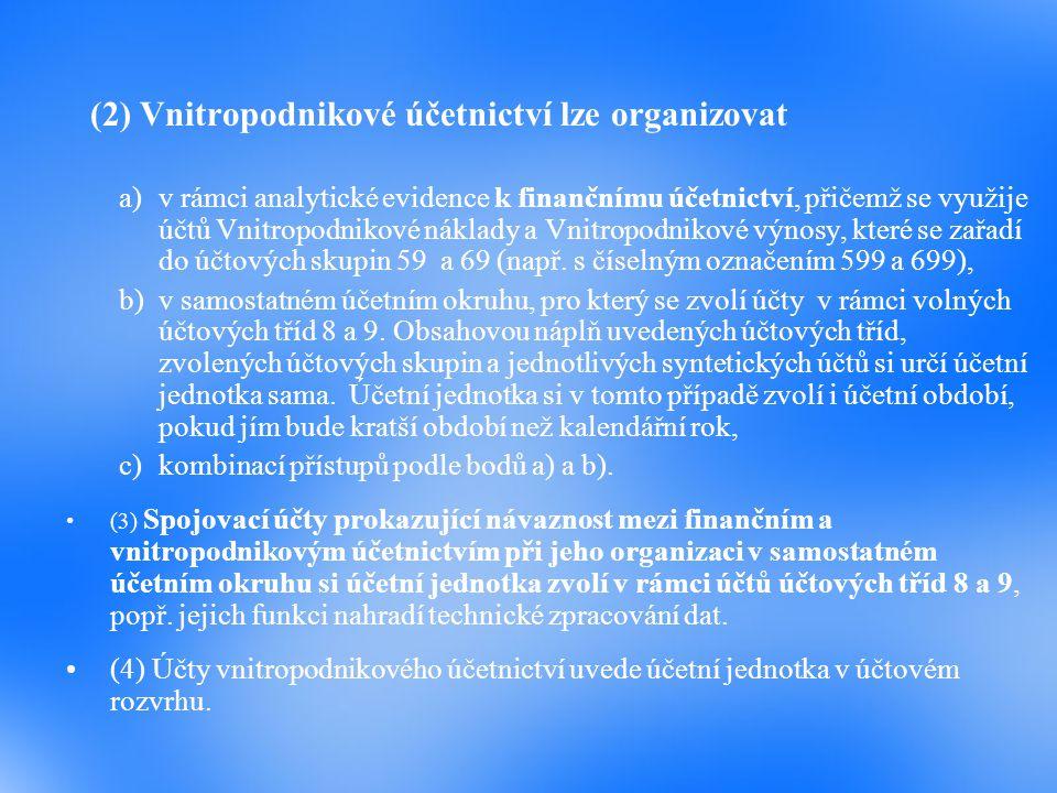 (2) Vnitropodnikové účetnictví lze organizovat