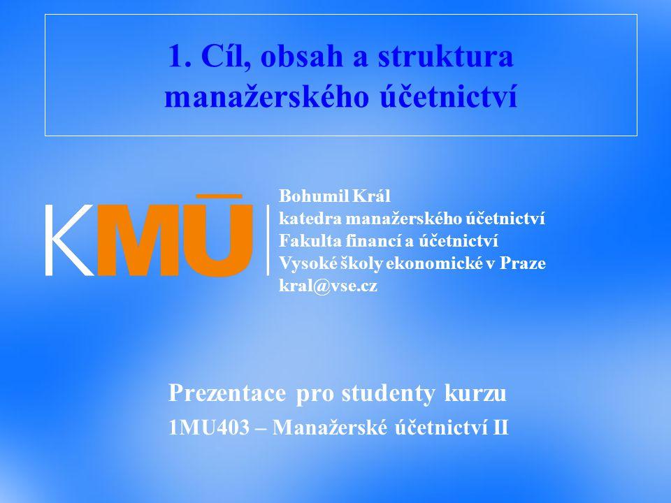 1. Cíl, obsah a struktura manažerského účetnictví