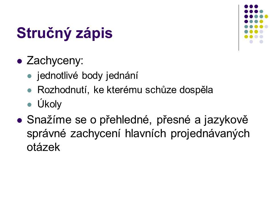 Stručný zápis Zachyceny: