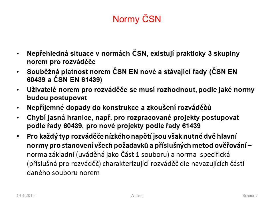Normy ČSN Nepřehledná situace v normách ČSN, existují prakticky 3 skupiny norem pro rozváděče.