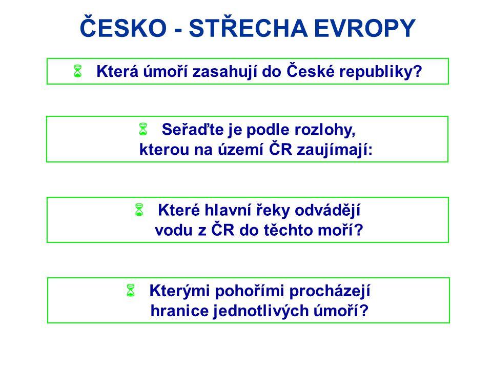 ČESKO - STŘECHA EVROPY  Která úmoří zasahují do České republiky