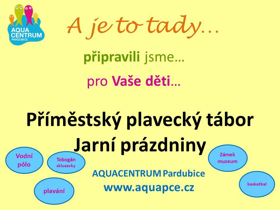 AQUACENTRUM Pardubice www.aquapce.cz