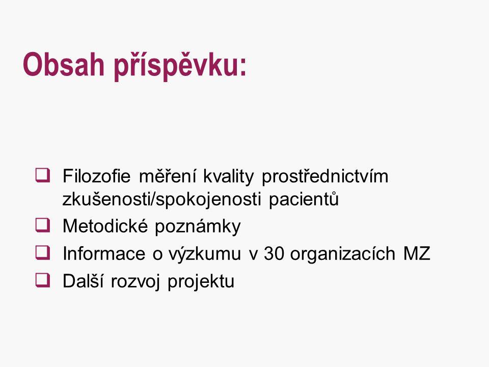 Obsah příspěvku: Filozofie měření kvality prostřednictvím zkušenosti/spokojenosti pacientů. Metodické poznámky.