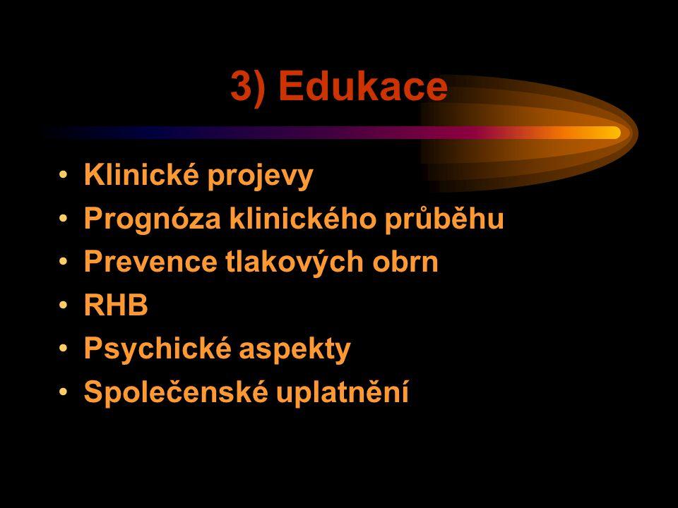 3) Edukace Klinické projevy Prognóza klinického průběhu
