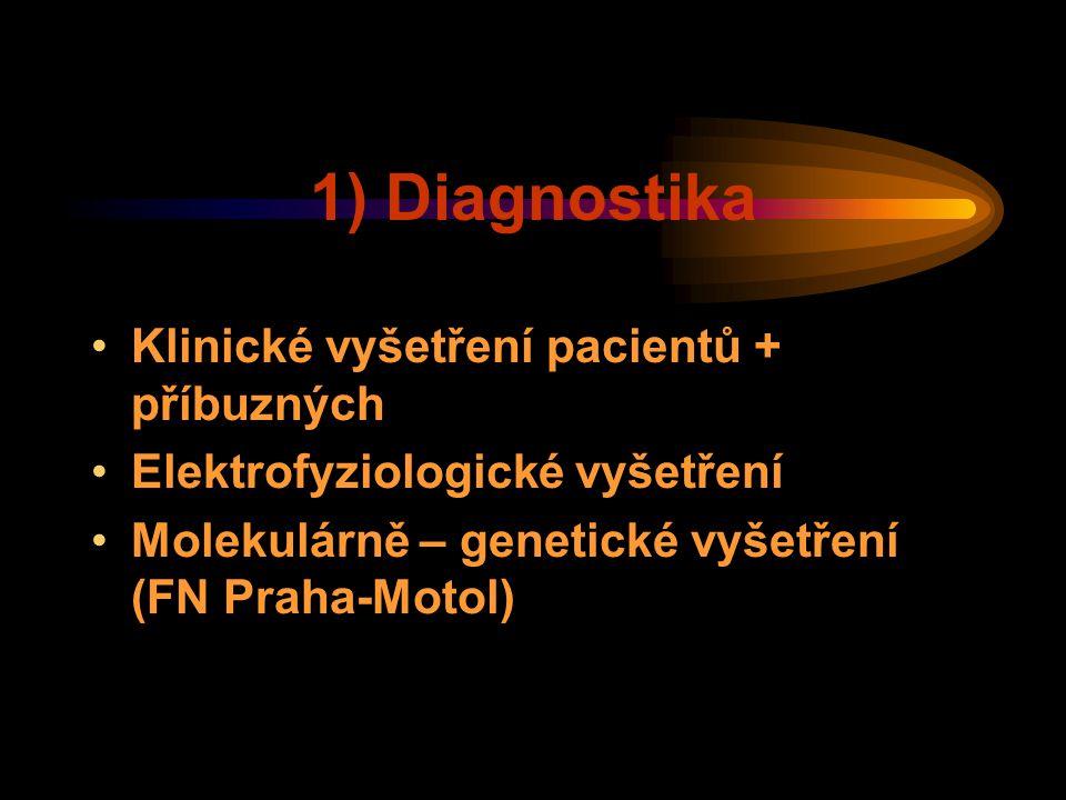 1) Diagnostika Klinické vyšetření pacientů + příbuzných