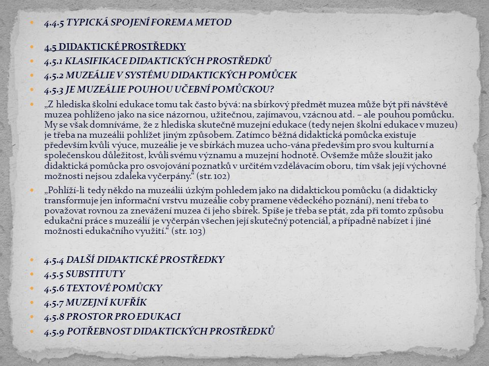4.4.5 TYPICKÁ SPOJENÍ FOREM A METOD