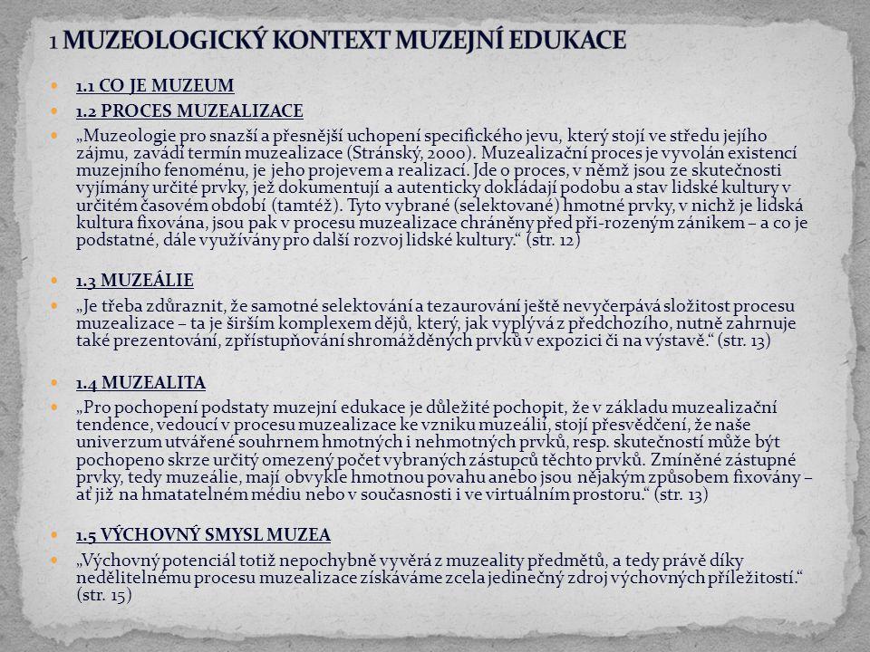 1 MUZEOLOGICKÝ KONTEXT MUZEJNÍ EDUKACE