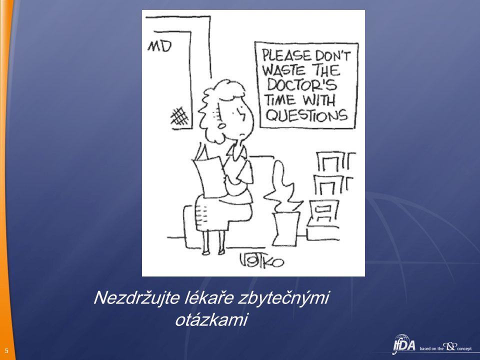 Nezdržujte lékaře zbytečnými otázkami
