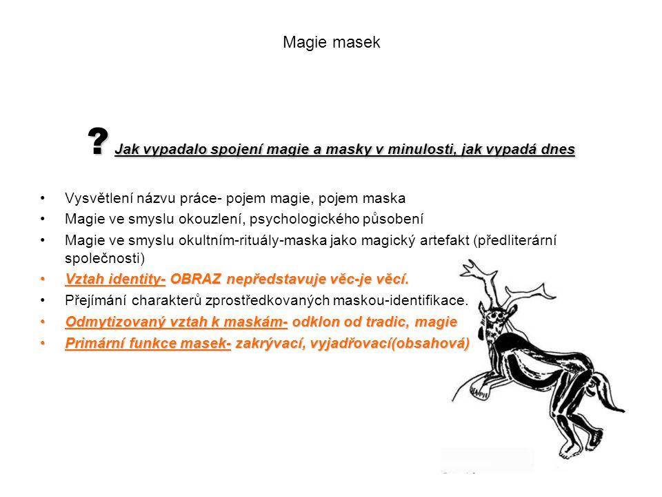 Jak vypadalo spojení magie a masky v minulosti, jak vypadá dnes