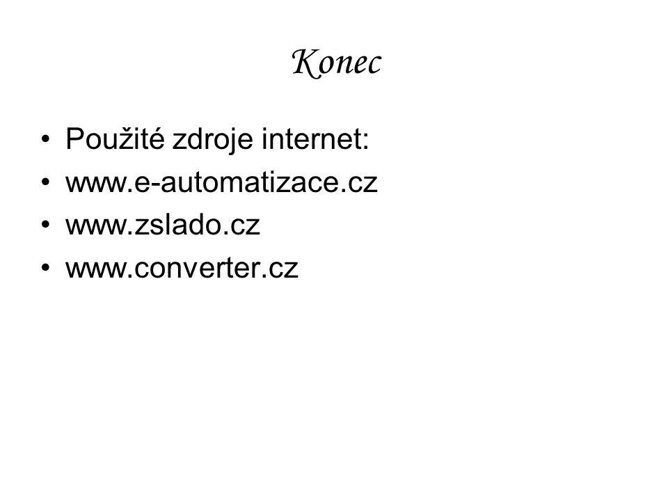 Konec Použité zdroje internet: www.e-automatizace.cz www.zslado.cz