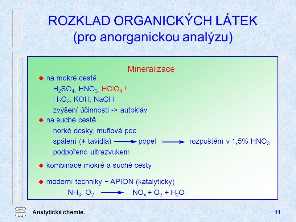 ROZKLAD ORGANICKÝCH LÁTEK (pro anorganickou analýzu)