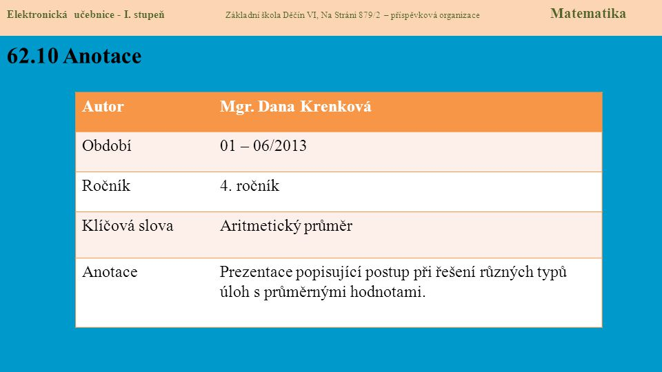 62.10 Anotace Autor Mgr. Dana Krenková Období 01 – 06/2013 Ročník