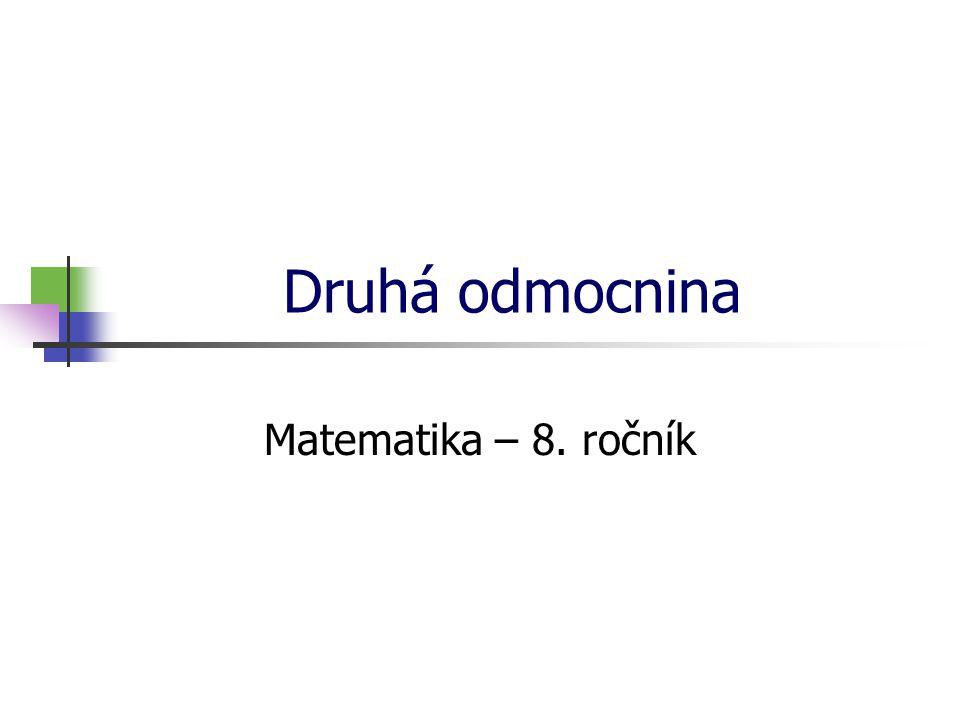 * 16. 7. 1996 Druhá odmocnina Matematika – 8. ročník *