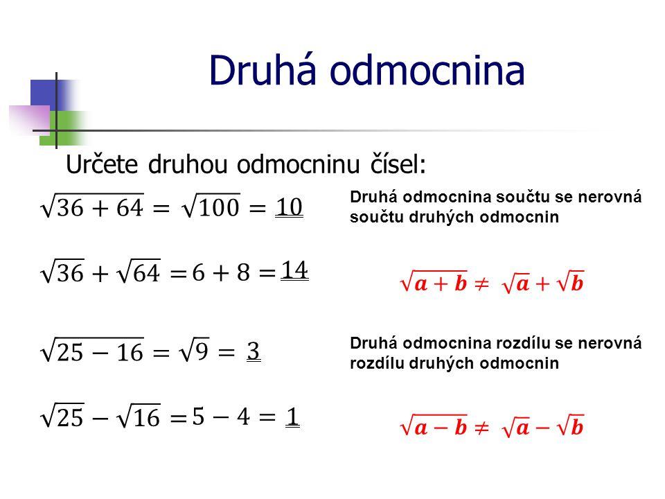 Druhá odmocnina Určete druhou odmocninu čísel: 36+64 = 100 = 10