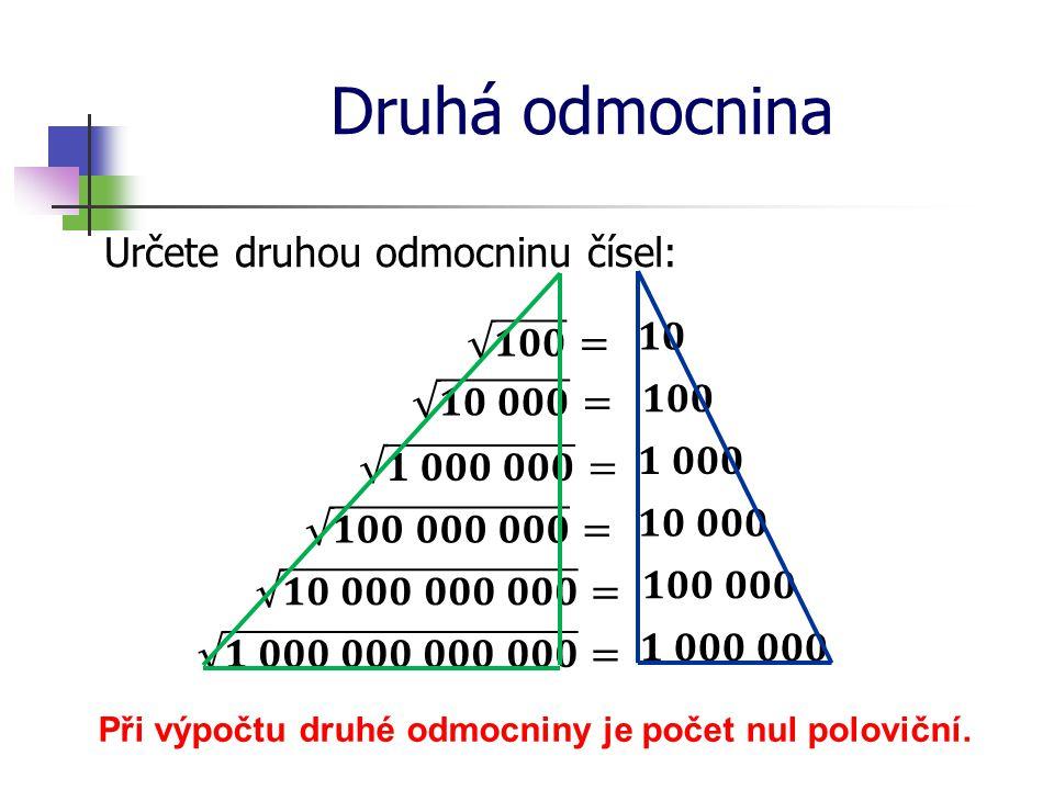 Při výpočtu druhé odmocniny je počet nul poloviční.