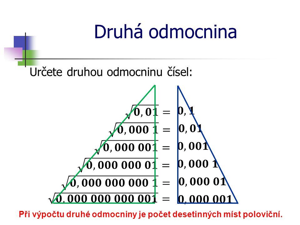 Při výpočtu druhé odmocniny je počet desetinných míst poloviční.