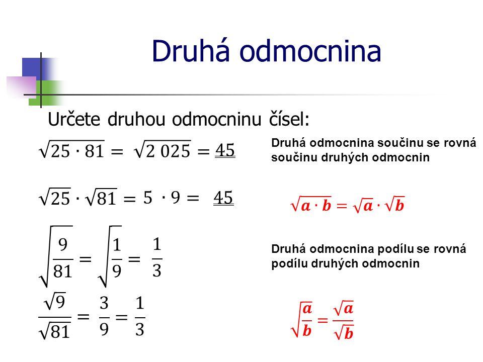 Druhá odmocnina Určete druhou odmocninu čísel: 25∙81 = 2 025 = 45