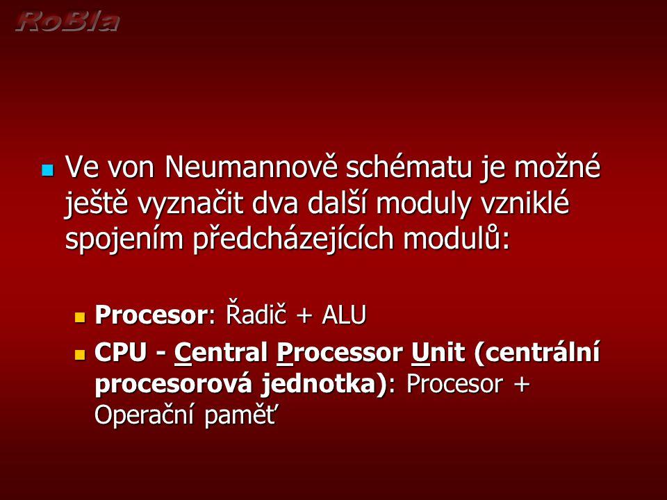 Ve von Neumannově schématu je možné ještě vyznačit dva další moduly vzniklé spojením předcházejících modulů: