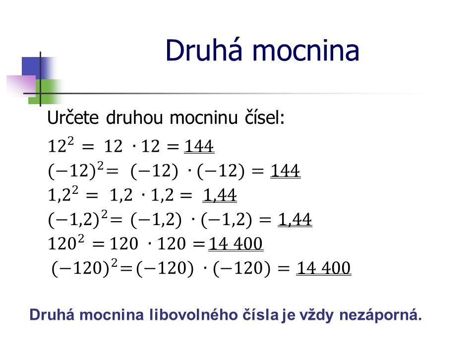 Druhá mocnina Určete druhou mocninu čísel: 12 2 = 12 ∙12= 144