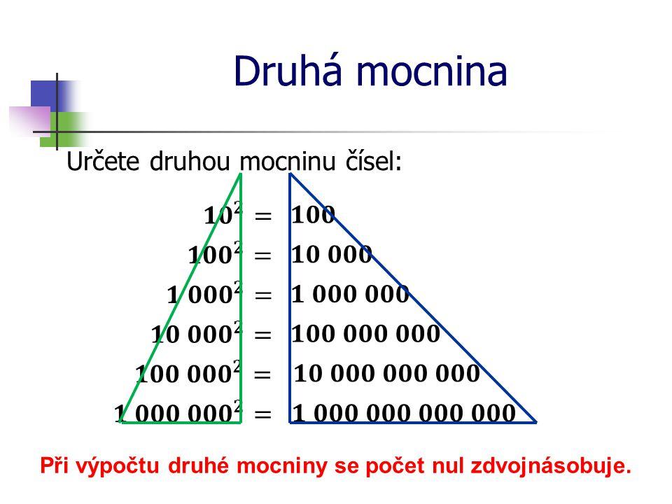 Při výpočtu druhé mocniny se počet nul zdvojnásobuje.