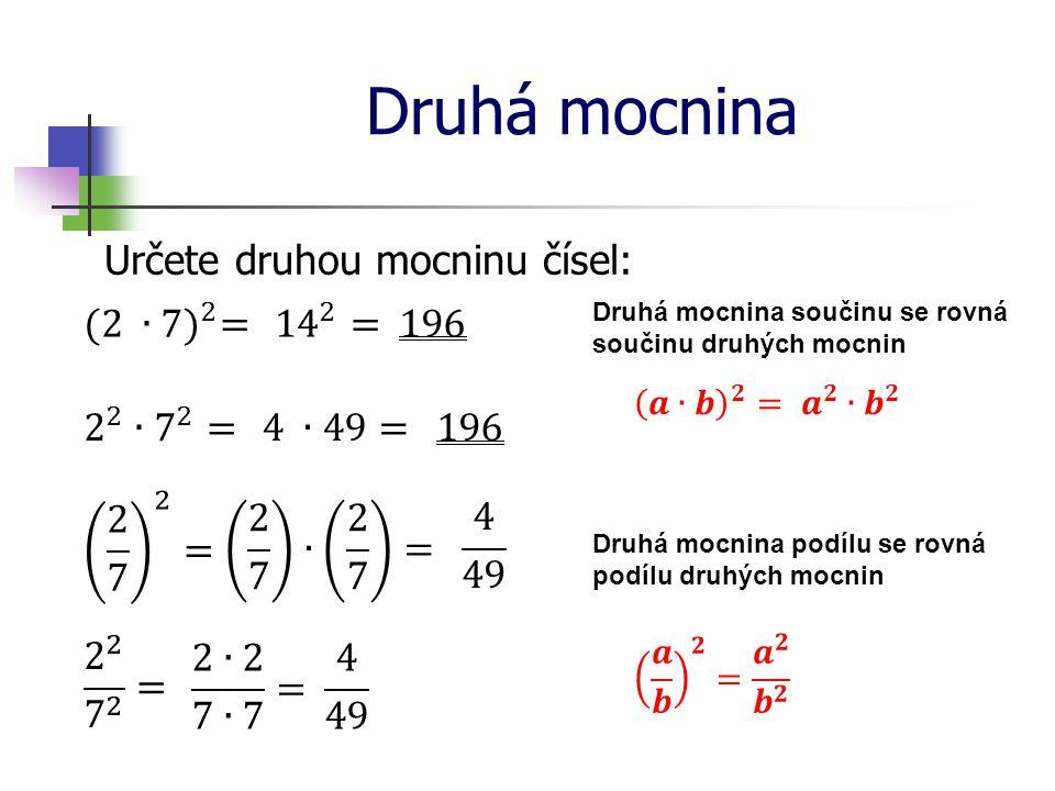 Druhá mocnina Určete druhou mocninu čísel: (2 ∙7) 2 = 14 2 = 196