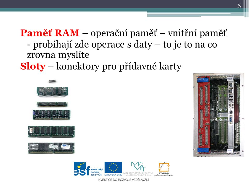 Paměť RAM – operační paměť – vnitřní paměť