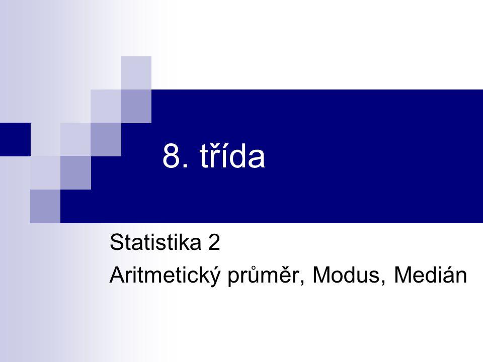 Statistika 2 Aritmetický průměr, Modus, Medián